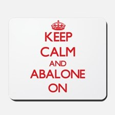 Keep calm and Abalone ON Mousepad