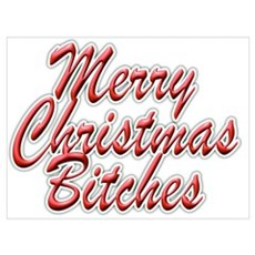 Merry Christmas Bitches Poster