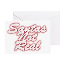 Santas Not Real Greeting Card