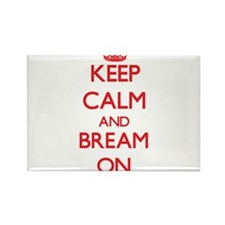 Keep calm and Bream ON Magnets