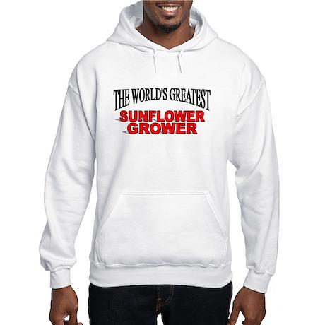 """The World's Greatest Sunflower Grower"" Hooded Swe"