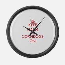Keep calm and Corndogs ON Large Wall Clock