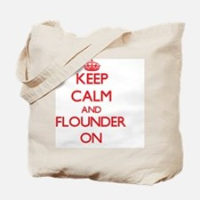 Keep calm and Flounder ON Tote Bag