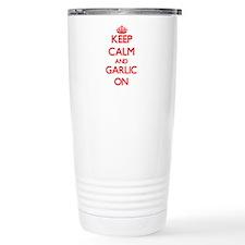 Keep calm and Garlic ON Travel Mug