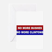 No More Bushes, No More Clintons Greeting Cards
