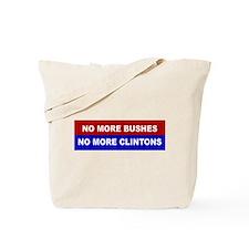 No More Bushes, No More Clintons Tote Bag