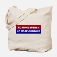 No More Bushes, No More Clintons Tote Bag
