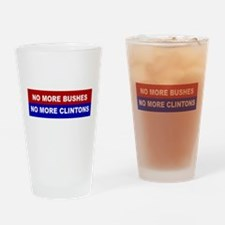 No More Bushes, No More Clintons Drinking Glass