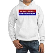 No More Bushes, No More Clintons Hoodie