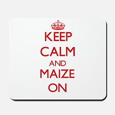 Keep calm and Maize ON Mousepad