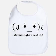 Wanna fight about it? Bib