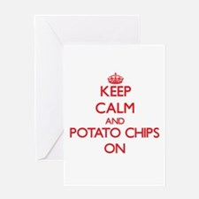 Keep calm and Potato Chips ON Greeting Cards