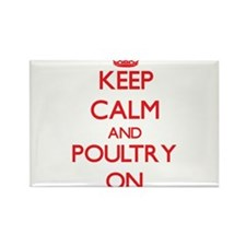 Keep calm and Poultry ON Magnets
