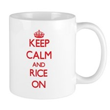 Keep calm and Rice ON Mugs