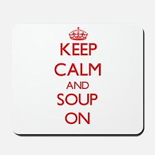 Keep calm and Soup ON Mousepad