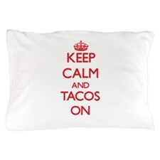 Keep calm and Tacos ON Pillow Case