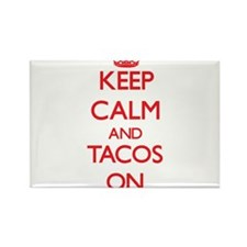 Keep calm and Tacos ON Magnets