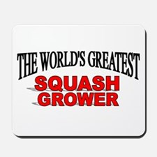 """""""The World's Greatest Squash Grower"""" Mousepad"""