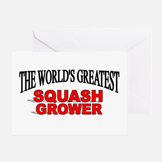 """""""The World's Greatest Squash Grower"""" Greeting Card"""