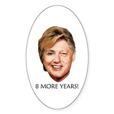 Billary 2008 : 8 More Years! Oval Decal