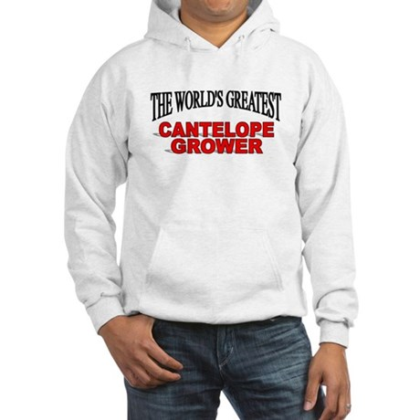 """The World's Greatest Cantelope Grower"" Hooded Swe"