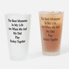 The Best Moments In My Life Are Whe Drinking Glass