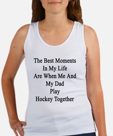 The Best Moments In My Life Are W Women's Tank Top