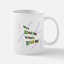 Good daY Mugs
