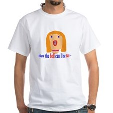 How the hell can I be 80? Shirt