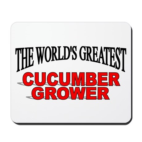 """The World's Greatest Cucumber Grower"" Mousepad"