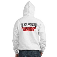 """""""The World's Greatest Cucumber Grower"""" Hoodie"""