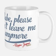 Please Don't Leave Me Anymore Nashville Mugs