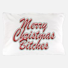 Merry Christmas Bitches Pillow Case