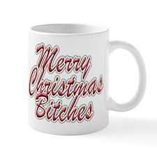 Merry Christmas Bitches Mugs
