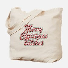 Merry Christmas Bitches Tote Bag