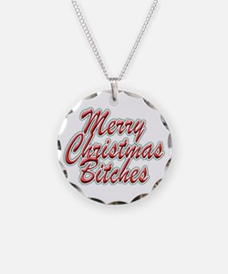 Merry Christmas Bitches Necklace