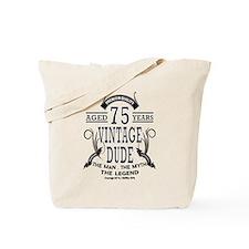 vintage dude aged 75 years Tote Bag
