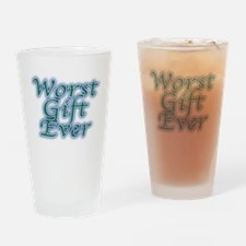 Worst Gift Ever Drinking Glass