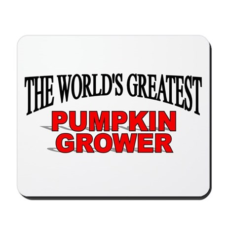 """The World's Greatest Pumpkin Grower"" Mousepad"