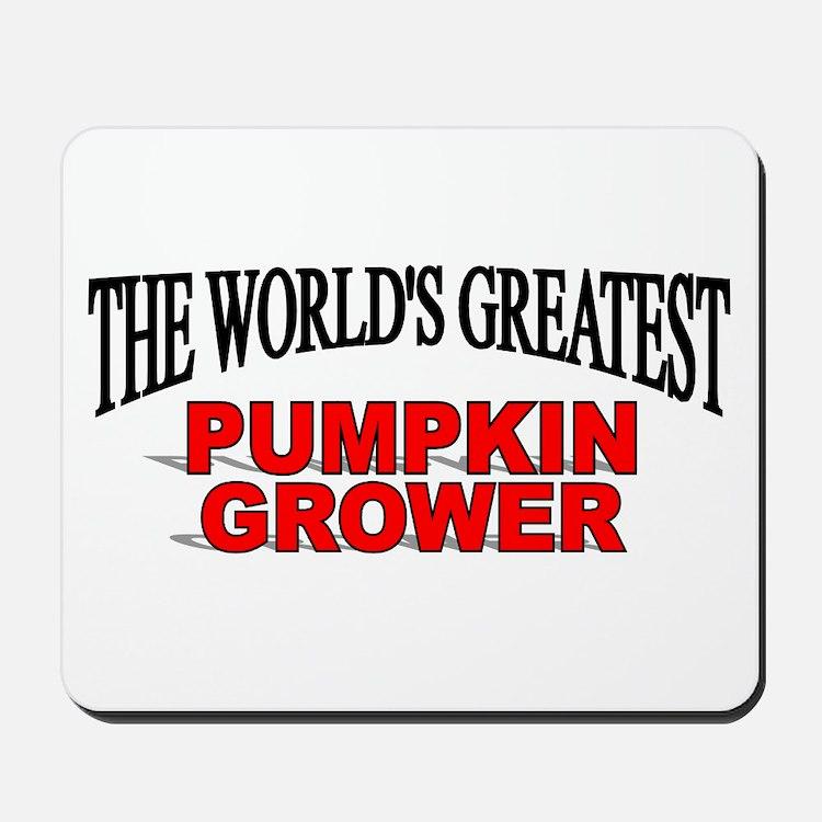 """""""The World's Greatest Pumpkin Grower"""" Mousepad"""