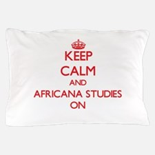Keep Calm and Africana Studies ON Pillow Case