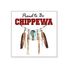 "Proud to be Chippewa Square Sticker 3"" x 3"""