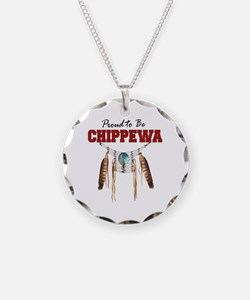Proud To Be Chippewa Necklace