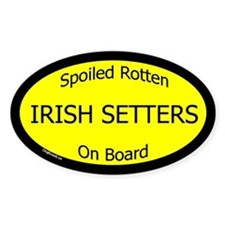 Spoiled Irish Setters On Board Oval Decal