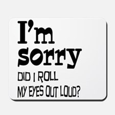 Roll My Eyes Mousepad