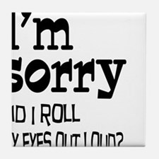 Roll My Eyes Tile Coaster