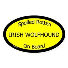 Spoiled Irish Wolfhound On Board Oval Decal