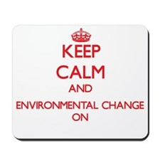Keep Calm and Environmental Change ON Mousepad