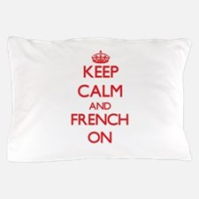 Keep Calm and French ON Pillow Case