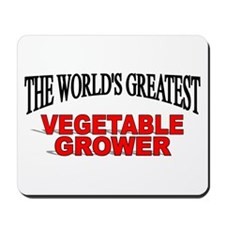 """""""The World's Greatest Vegetable Grower"""" Mousepad"""